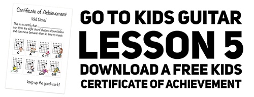 Kids guitar lesson 5 and a certificate to print for younger guitar students